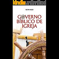 Governo Bíblico de Igreja: O governo pelos oficiais da igreja segundo a bíblia