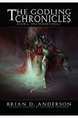 The Godling Chronicles : The Reborn King (Book Six) Kindle Edition
