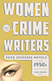 Women Crime Writers: Four Suspense Novels of the 1950s (LOA #269): Mischief / The Blunderer / Beast in View / Fools' Gold (Library of America Women Crime Writers Collection Book 2)
