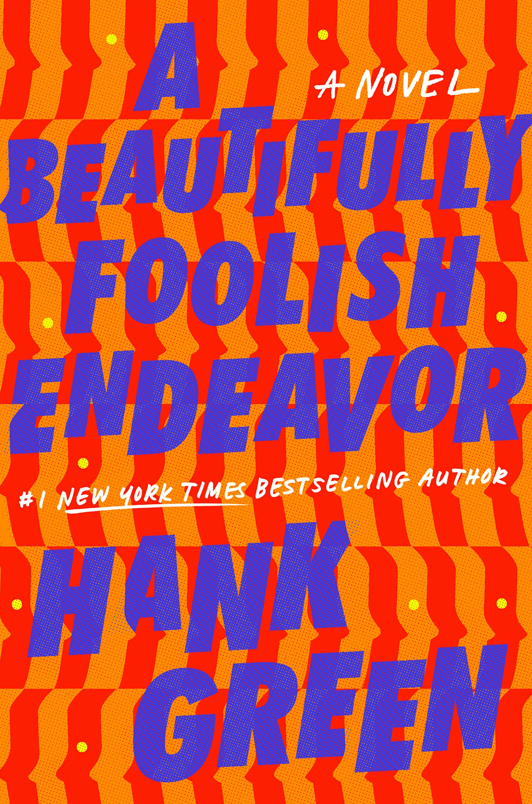 A Beautifully Foolish Endeavor: A Novel (The Carls): Green, Hank ...