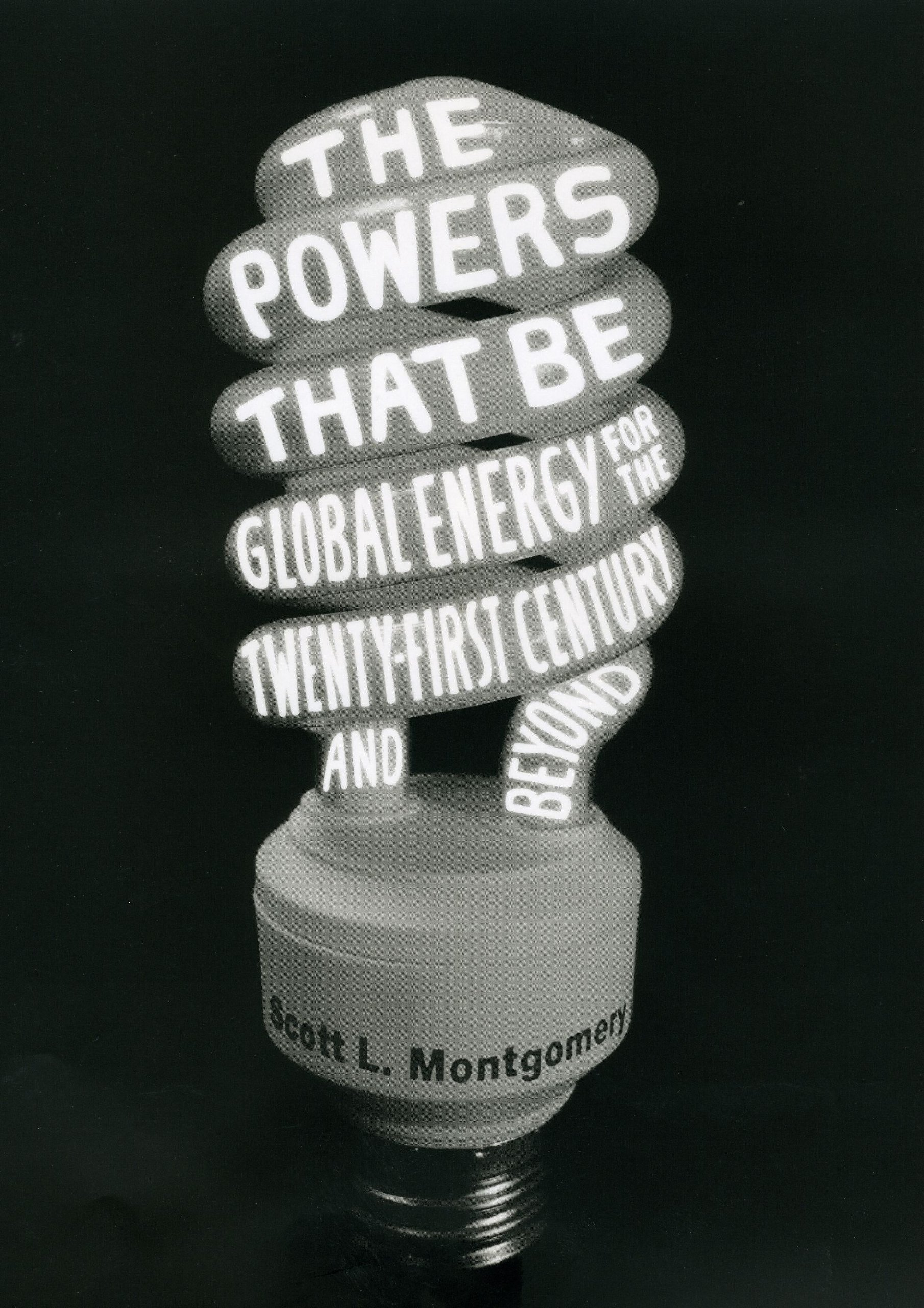 Read Online The Powers That Be: Global Energy for the Twenty-first Century and Beyond ebook