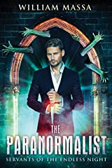 The Paranormalist: Servants of the Endless Night Kindle Edition