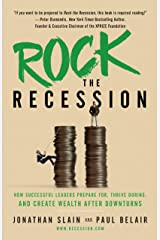 Rock the Recession: How Successful Leaders Prepare for, Thrive During, and Create Wealth After Downturns Kindle Edition