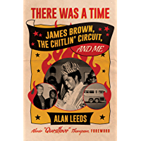 There Was a Time: James Brown, The Chitlin' Circuit, and Me book cover