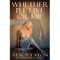 Whether I'll Live or Die (English Edition)