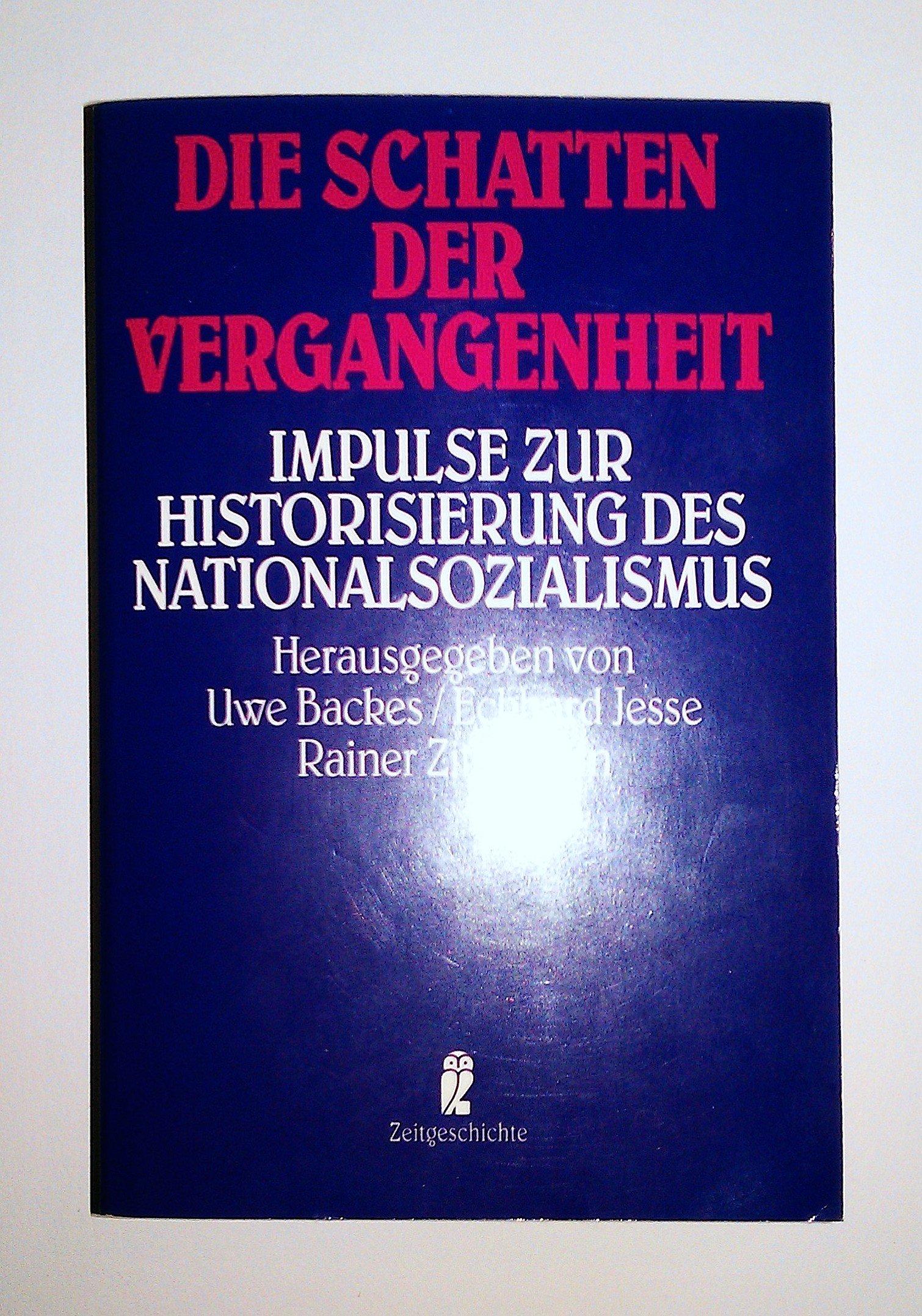 Die Schatten der Vergangenheit. Impulse zur Historisierung des Nationalsozialismus.