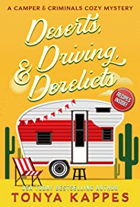 Deserts, Driving, and Derelicts: A Camper and Criminals Cozy Mystery Series