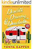 Deserts, Driving, and Derelicts: A Camper and Criminals Cozy Mystery Series (A Camper & Criminals Cozy Mystery Series…