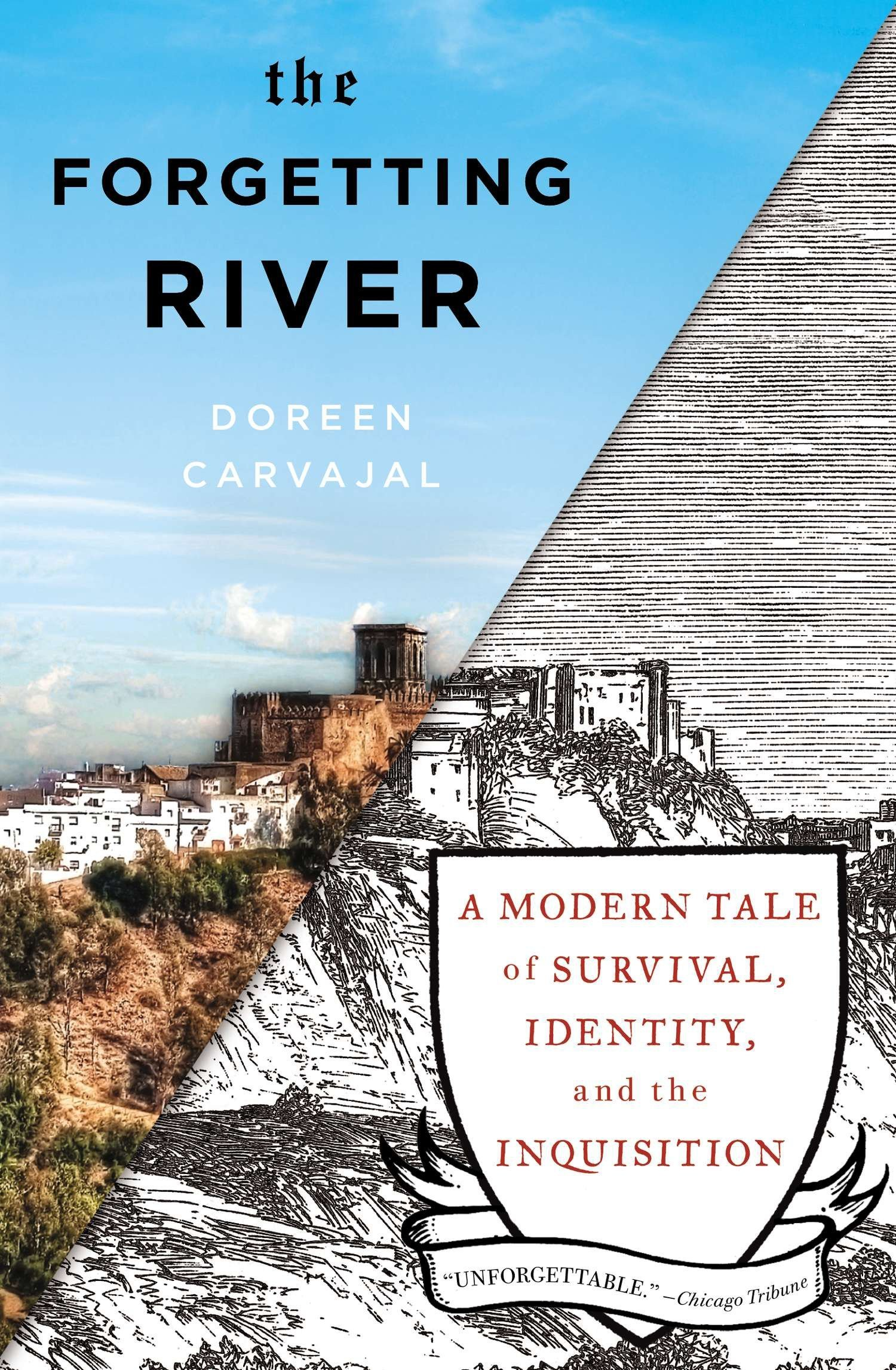 Read Online The Forgetting River: A Modern Tale of Survival, Identity, and the Inquisition pdf