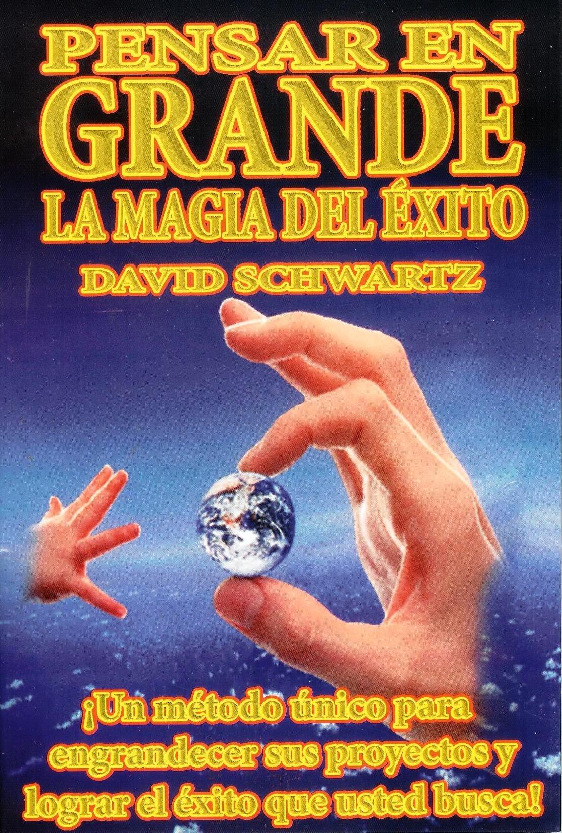 libro Pensar en Grande, la Magia del Exito (Spanish Edition): David J ...