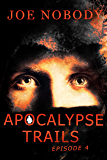 Apocalypse Trails: Episode 4