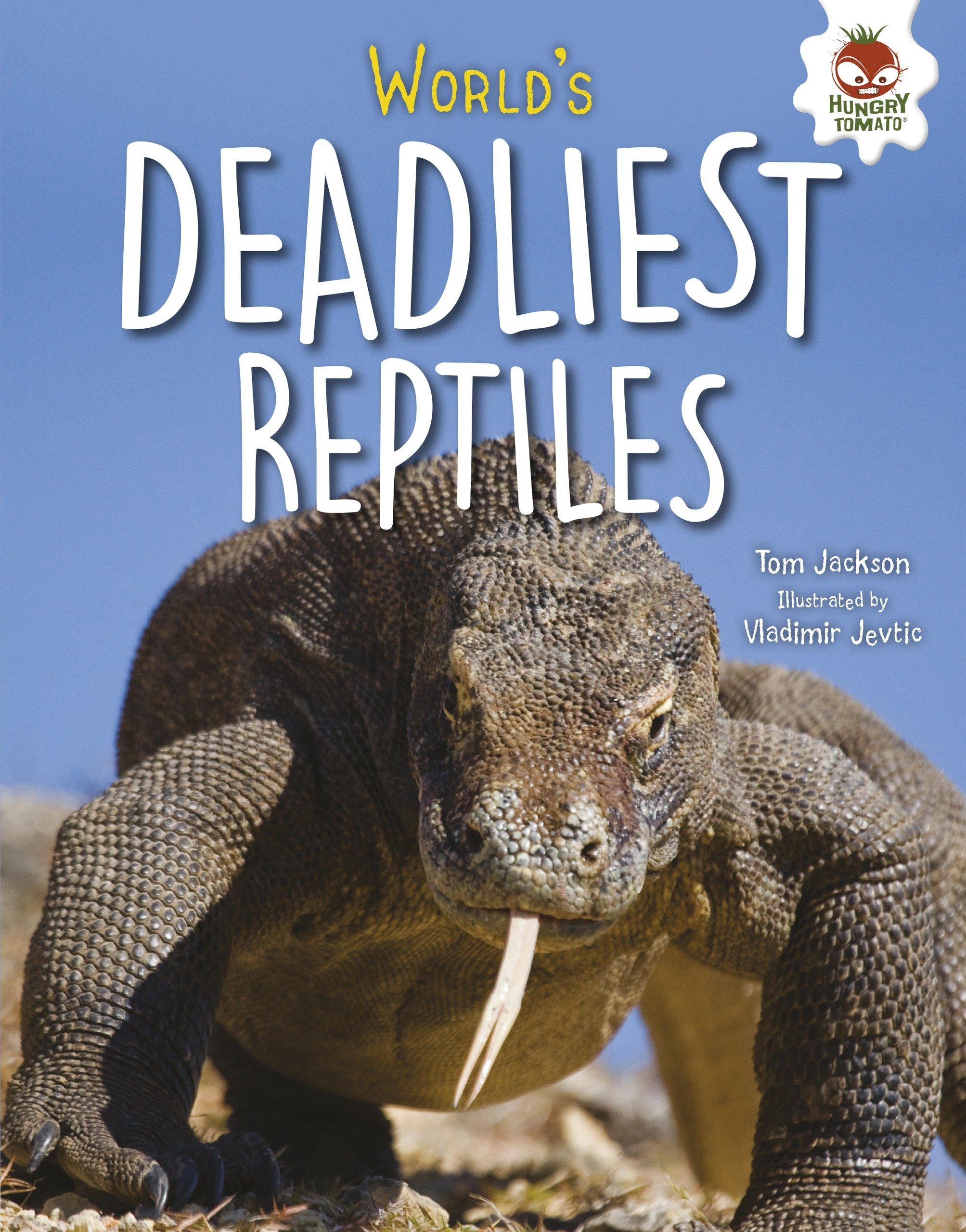 World's Deadliest Reptiles (Extreme Reptiles)