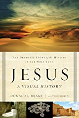 Jesus, A Visual History: The Dramatic Story of the Messiah in the Holy Land Kindle Edition