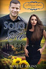 Solo Tu: Only You (A Tuscan Legacy Book 7) Kindle Edition