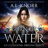 Born of Water: An Elemental Origins Novel: The Elemental Origins Series, Volume 1