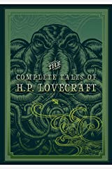The Complete Tales of H.P. Lovecraft (Timeless Classics) Kindle Edition