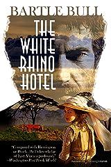 The White Rhino Hotel (Anton Rider Book 1) Kindle Edition