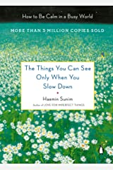 The Things You Can See Only When You Slow Down: How to Be Calm in a Busy World (English Edition) eBook Kindle