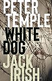 White Dog: Jack Irish book 4 (Jack Irish Novels)