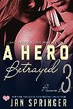 A Hero Betrayed: A Futuristic Erotic Romance (Pleasure Bound Book 3)