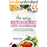 The Easy Ketogenic Diet Cookbook: 100 Essential Low Carb Recipes & Guide to Living the Keto Lifestyle
