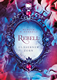 Rebell: Gläserner Zorn