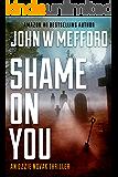 Shame ON You (An Ozzie Novak Thriller, Book 4) (Redemption Thriller Series 16)