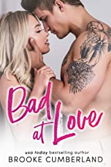 Bad at Love Kindle Edition