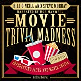 Movie Trivia Madness: Interesting Facts and Movie Trivia: Best Trivia, Book 1