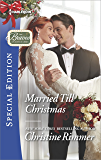 Married Till Christmas (The Bravos of Justice Creek)
