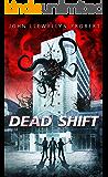 Dead Shift (Lovecraftian Horror Comedy)