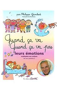 quand ça va ! quand ça va pas ? leurs émotions expliquées aux enfants (et aux parents !) - relié