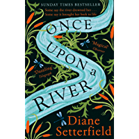 Once Upon a River: The dazzling Sunday Times Bestseller