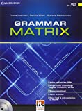 Grammar matrix. No answers keys. Per le Scuole superiori. Con CD-ROM. Con e-book. Con espansione online