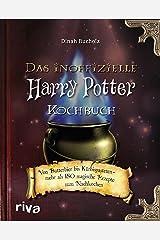 Das inoffizielle Harry-Potter-Kochbuch: Von Butterbier bis Kürbispasteten - mehr als 150 magische Rezepte zum Nachkochen (German Edition) Kindle Edition