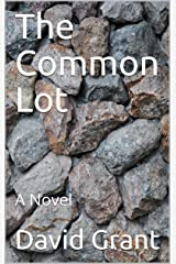 The Common Lot: A Novel Kindle Edition