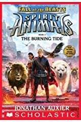 The Burning Tide (Spirit Animals: Fall of the Beasts, Book 4) Kindle Edition