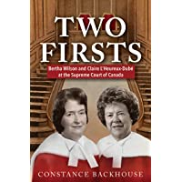 Two Firsts: Bertha Wilson and Claire L'Heureux-Dubé at the Supreme Court of Canada