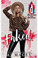 Faked (Besties & Booze Book 1) Kindle Edition