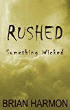 Something Wicked (Rushed, Book 3)