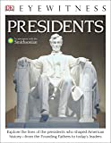 DK Eyewitness Books: Presidents: Explore the Lives of the Presidents Who Shaped American History from the Foundin from…