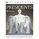 DK Eyewitness Books: Presidents: Explore the Lives of the Presidents Who Shaped American History from the Foundin from the Fo