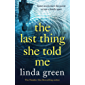 The Last Thing She Told Me: Sometimes even the deepest buried secrets will find their way to the surface... (English Edition)