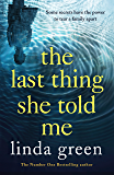 The Last Thing She Told Me: A heart-wrenching story about the secrets families keep...