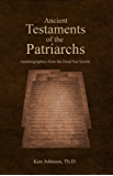 Ancient Testaments of the Patriarchs: Autobiographies from the Dead Sea Scrolls (English Edition)