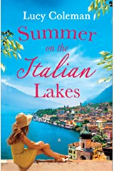 Summer on the Italian Lakes: the perfect feel good love story from bestselling author Lucy Coleman Kindle Edition