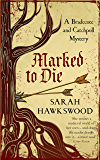 Marked to Die (Bradecote and Catchpoll Book 3)