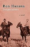 Desperadoes: A Novel