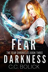 Fear Darkness (The Fear Chronicles Book 3) Kindle Edition
