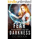 Fear Darkness (The Fear Chronicles Book 3)